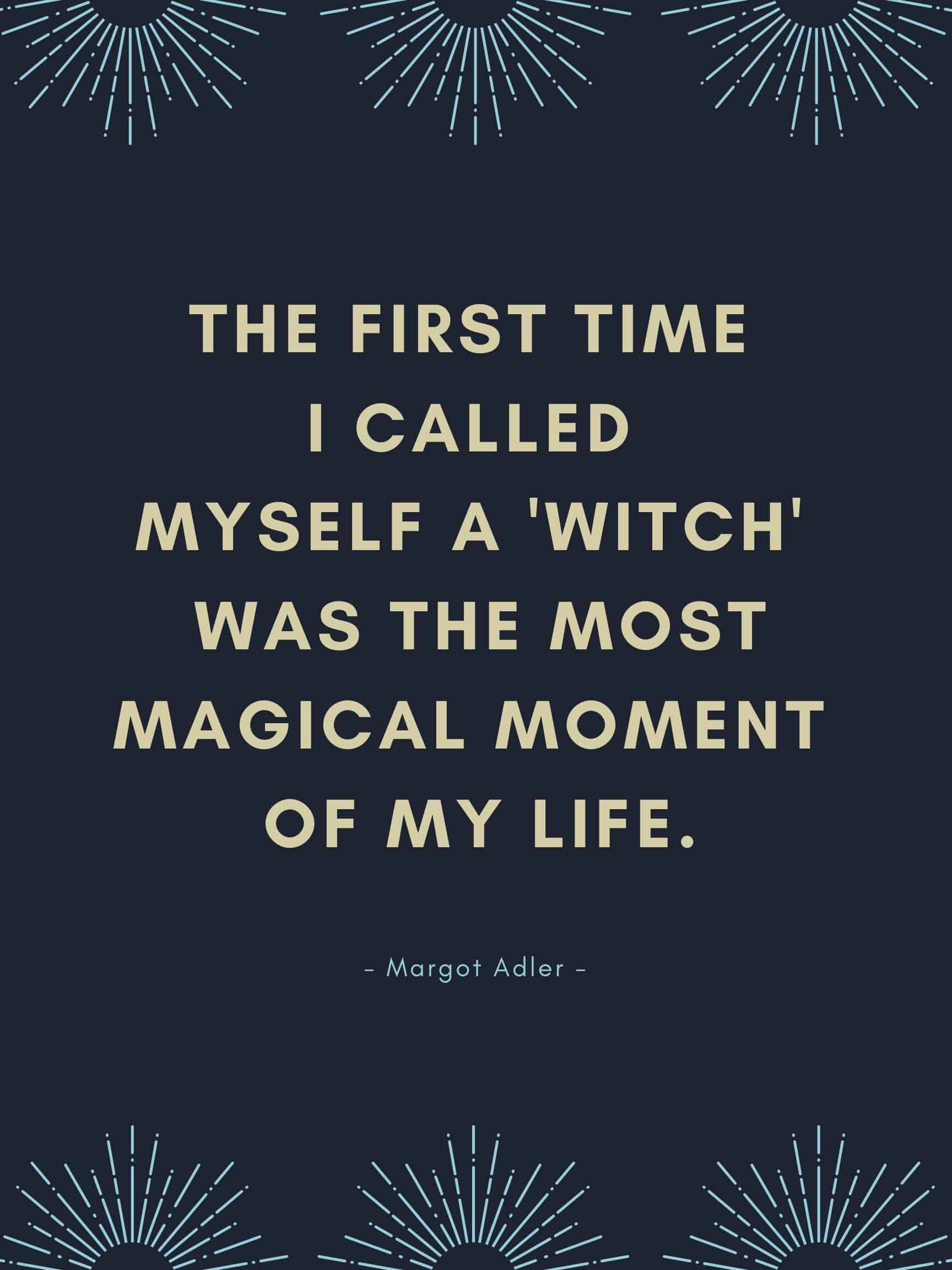 Witch Quotes - Called Myself Self Witch Adler