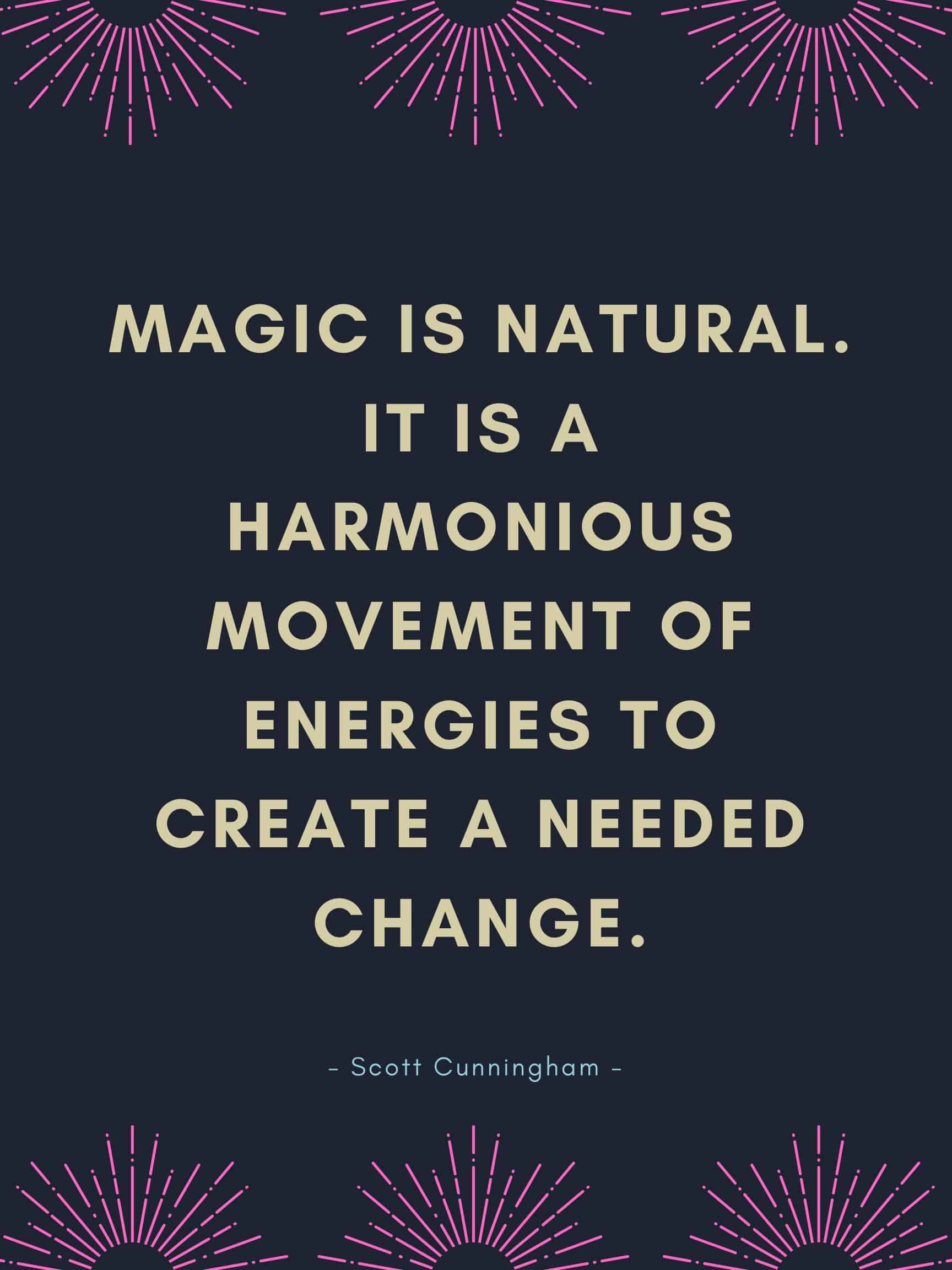 Witch Quotes - Magic is Natural